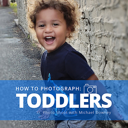 How to Photograph: Toddlers (Photo Shoot with Michael Downey)
