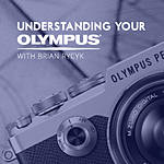 Understanding Your Olympus with Brian Rycyk (Olympus)