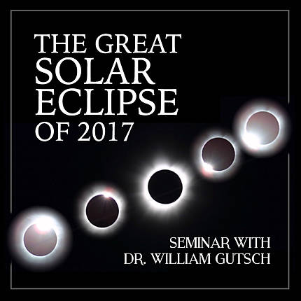 The Great Solar Eclipse of 2017 Seminar with Dr. William Gutsch