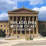 Philadelphia Museum of Art with Michael Downey
