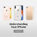 Understanding Your iPhone: Level 2