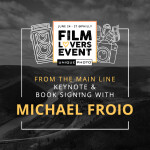 Film Lovers Event: Keynote and Book Signing with Michael Froio (Philly)